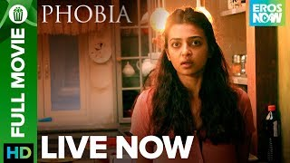 Radhika Apte - Phobia | Full Movie Live On Eros Now