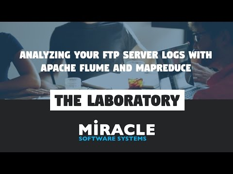 Analyzing your FTP Server logs with Apache Flume and MapReduce PPT | The Laboratory