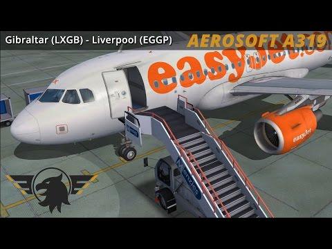 Aerosoft A319 Easyjet | Gibraltar (LXGB) - LiverPEWL (EGGP) | Full Flight | VATSIM | HD 1080P | FSX