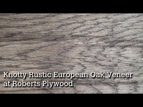 Knotty Rustic European Oak Veneer at Roberts Plywood