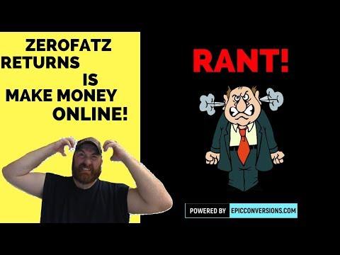 Zerofatzreturns is Make Money Online (rant)