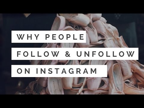 Why people keep following & unfollowing on Instagram