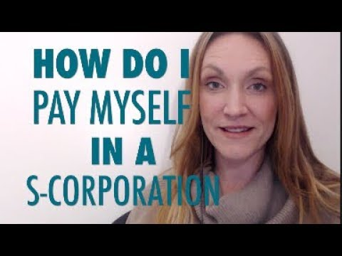 How to Pay Myself In a S-corporation (S-corp)? [LLC comparison too!]