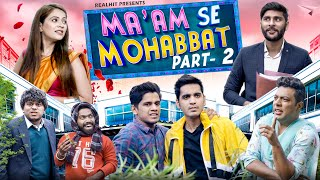 Ma'am Se Mohabbat Episode 2   College Love Story   RealHit