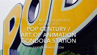 Disney World Gondola Station Construction - July 2017 - Pop Century / Art of Animation Resort