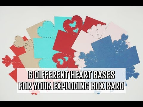 Exploding Box Card - 6 Different Heart Bases