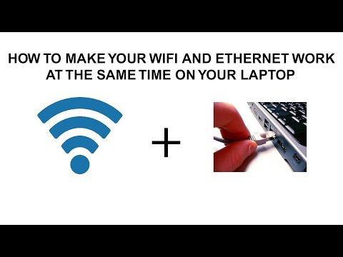 How to make wifi and ethernet work at the same time on your laptop