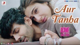 Aur Tanha - Love Aaj Kal | Kartik Aaryan | Sara Ali Khan | Pritam | KK