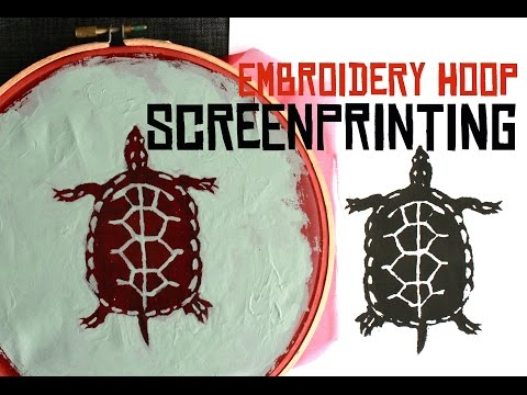 DIY Screenprinting with an Embroidery Hoop
