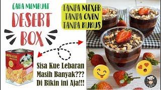 Desert Box dari Kue Sisa Lebaran Tanpa Mixer, Oven, Kukusan - Resep Chocolate Desert Box