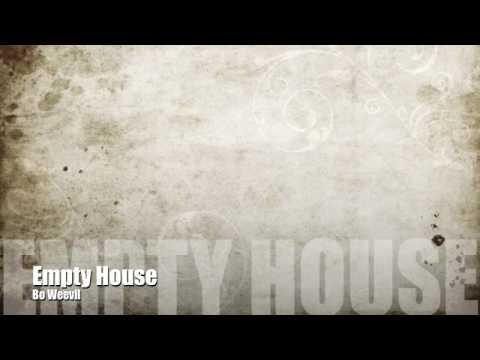 Bo Weevil Empty House