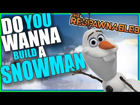 Respawnables - Do You Want to Build a Snowman?