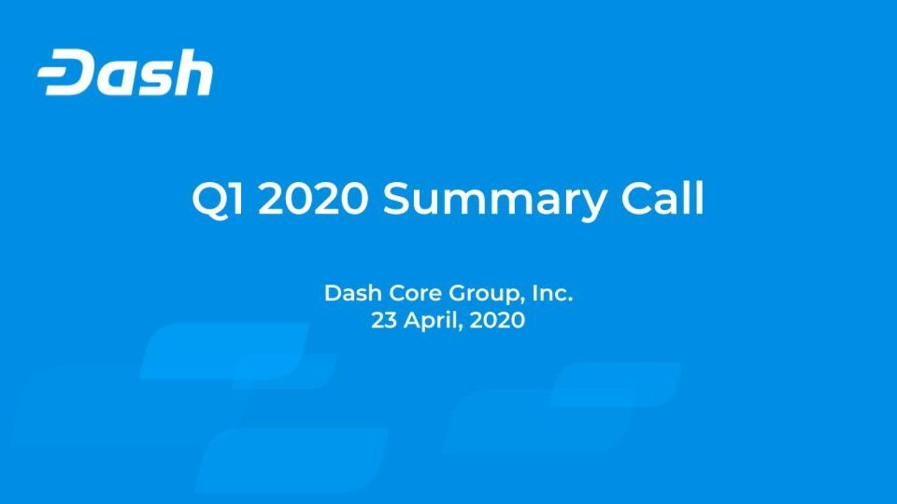 Dash Core Group Q1 2020 Summary Call