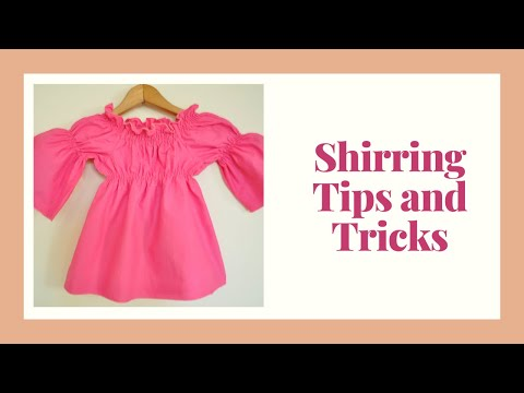 Shirring Tips and Tricks