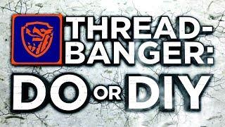 ThreadBanger: Do or DIY Trailer