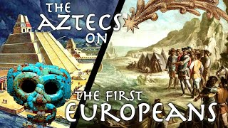Aztec Perspective on First Contact with Europeans // 16th cent. Florentine Codex // Primary Source