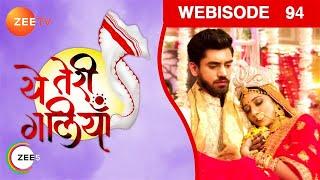 Yeh Teri Galliyan - Episode 94 - Dec 4, 2018 - Webisode | Zee TV | Hindi TV Show
