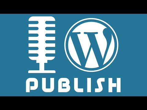 6/8 How To Publish Podcast Episodes Using Wordpress | Start A Podcast Fast