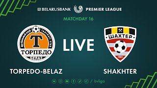 LIVE | Torpedo-BelAZ – Shakhter. 05th of July 2020. Kick-off time 6:00 p.m. (GMT+3)