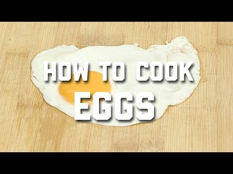 HOW TO COOK EGGS - 6 DIFFERENT WAYS