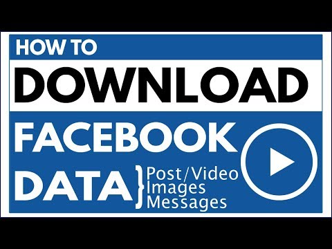 How to download a copy of your facebook data to your computer 2017