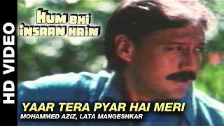 Yaar Tera Pyar Hai Meri - Hum Bhi Insaan Hain | Mohammed Aziz, Lata Mangeshkar | Jackie Shroff