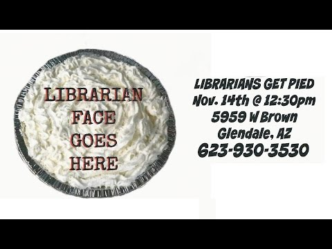 PIE THE LIBRARIAN! at Glendale AZ Main Library!