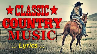 The Best Classic Country Songs Of All Time With Lyrics 🤠 Greatest Hits Old Country Songs Playlist