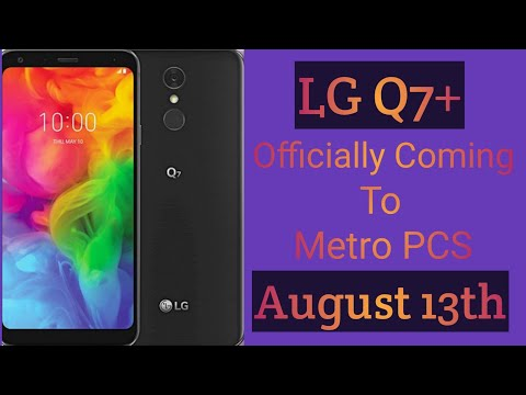 LG Q7+ Coming to Metro PCS August 13th specs and price shared in video.