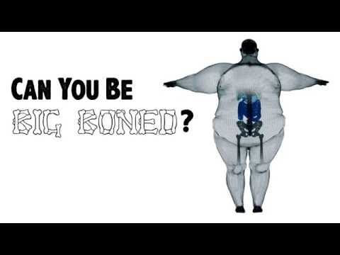 Can You Be 'Big Boned'?