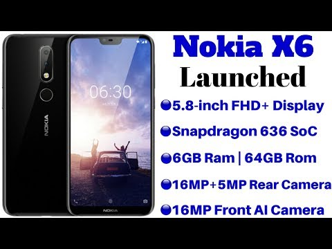 Nokia X6 Launched With 19:9 Notch Display, Dual Rear Camera | Price, Specifications & Feature.