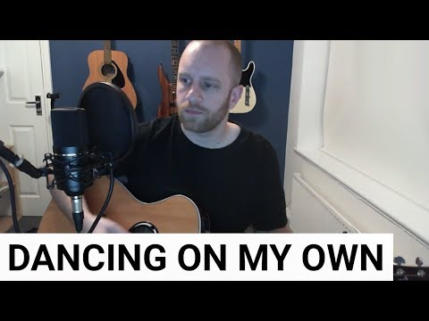 Dancing On My Own (Acoustic Cover) - Robyn / Calum Scott