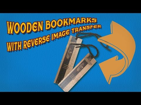 Making Wooden Bookmarks Using Reverse Image Transfer