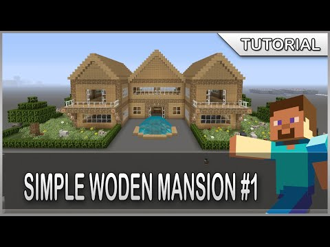MINECRAFT HOW TO BUILD A SIMPLE WOODEN MANSION #1