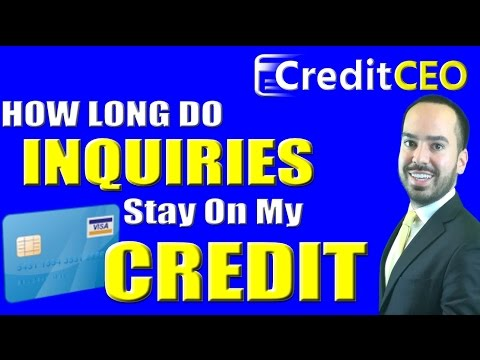 How Long Will Inquiries Stay On My Credit Report?
