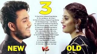 Old VS New Bollywood Mashup Songs 2019 september | Old vs New 3 Hindi Songs 2019 | Romantic mashup