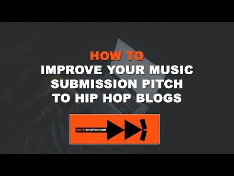 How To Improve Your Music Submission Pitch To Hip-Hop Blogs