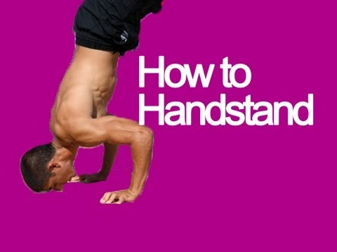 Learn How to Stand on Your Hands! Do A Handstand- Tutorial for beginners