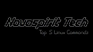 Top 5 Linux Commands I always use!