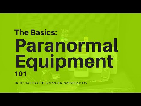 Ghost Gear for Beginners: Ghost Hunting Equipment 101 & Paranormal Equipment 101