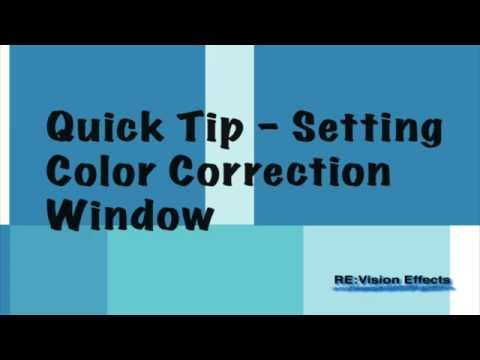 Quick Tip - Setting Color Correction Window