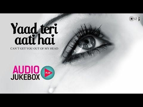 Yaad Teri Aati Hai - Top 10 Hindi Sad Songs | Audio Jukebox