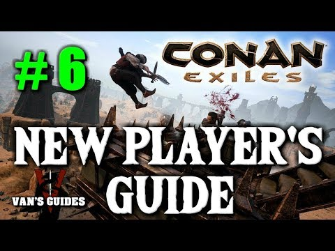 Conan Exiles Beginner's Guide PT. 6 - New 5.23.18