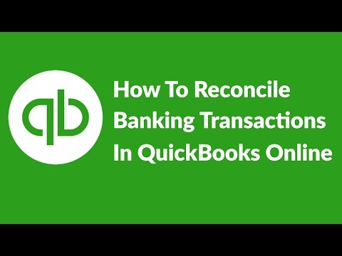 How To Reconcile Banking Transactions In QuickBooks Online