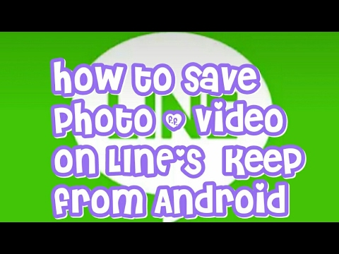 How To Save Photo and Video in LINE'S Keep from Android Phone