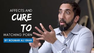 Affects and cure to watching porn in islam (8mins) A MUST C! Nouman Ali Khan