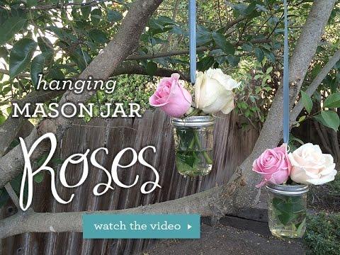 DIY Hanging Mason Jar Roses