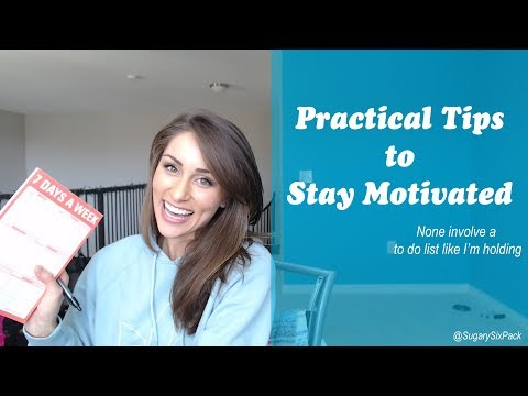 Practical Tips to Stay Motivated