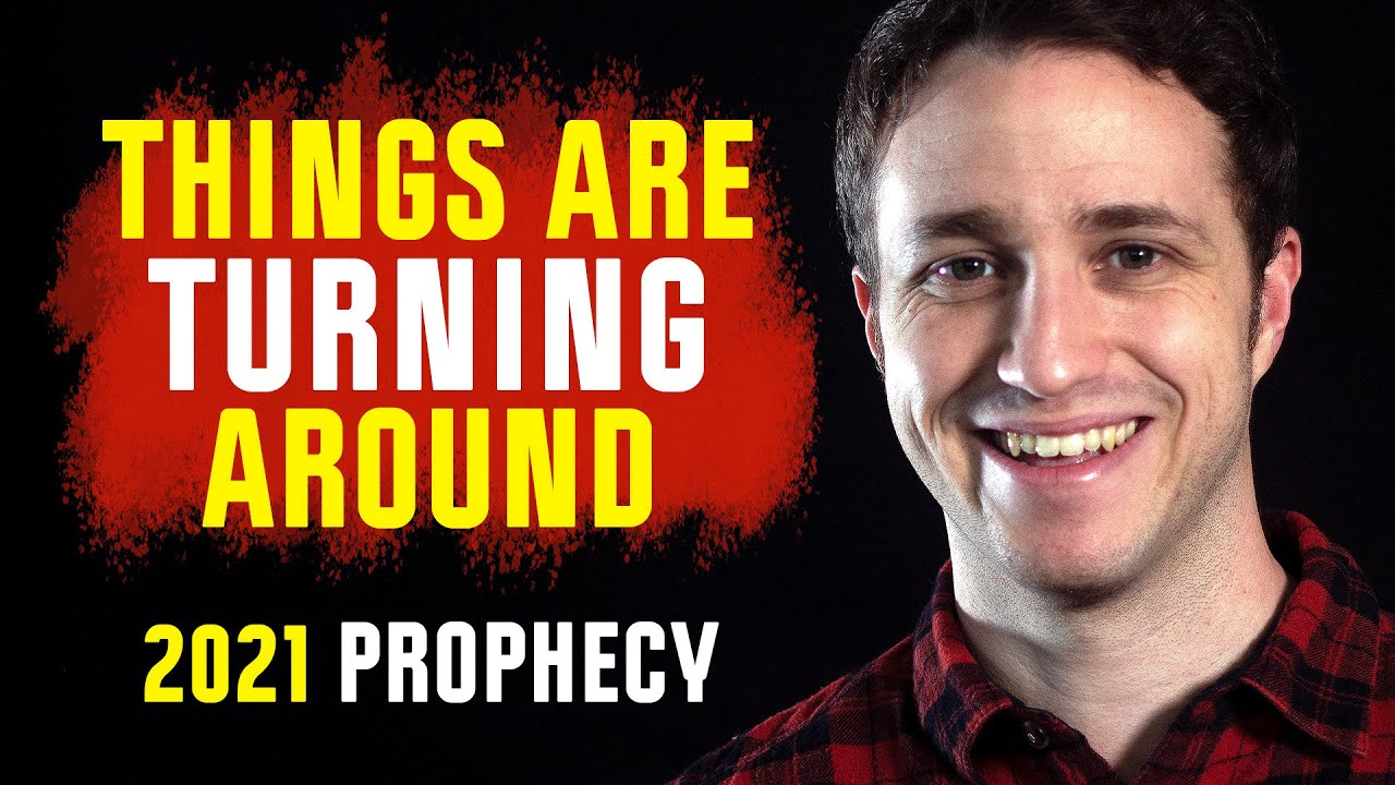 2021 Prophecy - Things Are Turning Around - Troy Black