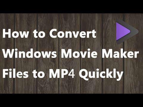 How to Convert Windows Movie Maker Files to MP4 Quickly